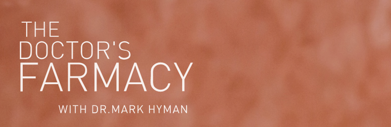 The Doctor's Farmacy with Dr. Mark Hyman