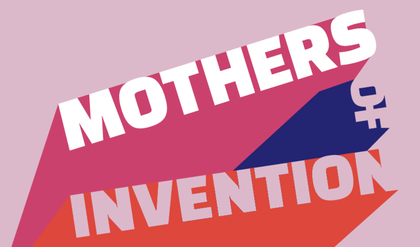 Mothers of Invention Podcast