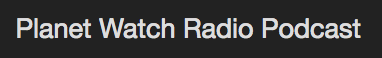 Planet Watch Radio Podcast logo